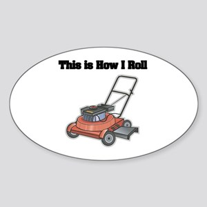 How I Roll (Lawn Mower) Oval Sticker